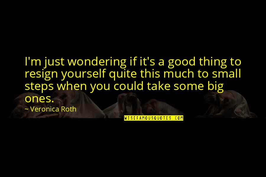 Your Parents Not Trusting You Quotes By Veronica Roth: I'm just wondering if it's a good thing