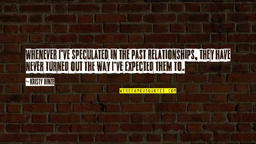 Your Past Relationship Quotes By Kristy Hinze: Whenever I've speculated in the past relationships, they