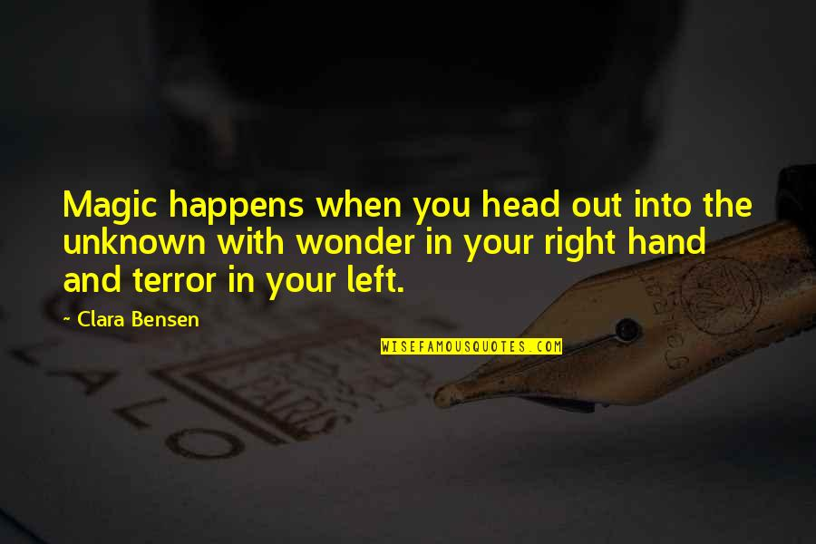 Your Right Hand Quotes By Clara Bensen: Magic happens when you head out into the
