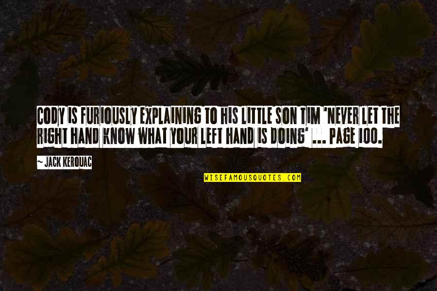 Your Right Hand Quotes By Jack Kerouac: Cody is furiously explaining to his little son