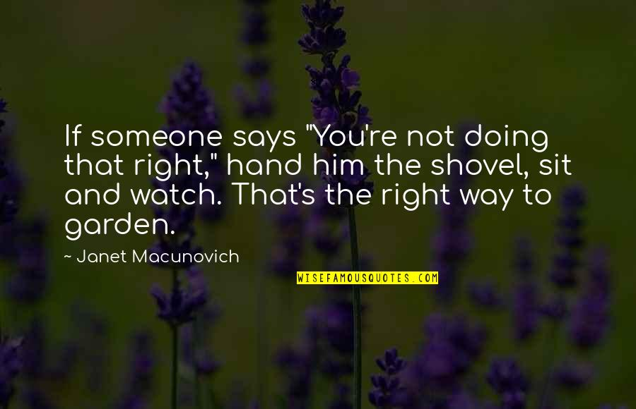 "Your Right Hand Quotes By Janet Macunovich: If someone says ""You're not doing that right,"""