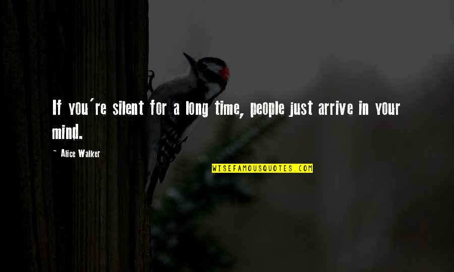 Your Silence Quotes By Alice Walker: If you're silent for a long time, people