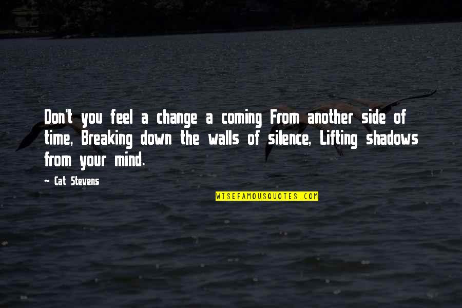 Your Silence Quotes By Cat Stevens: Don't you feel a change a coming From