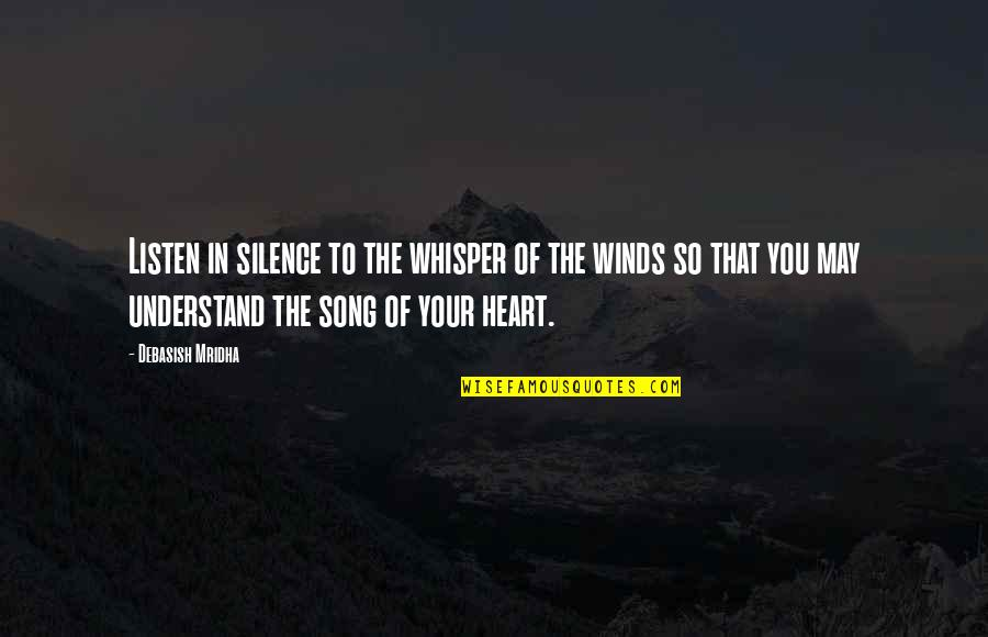 Your Silence Quotes By Debasish Mridha: Listen in silence to the whisper of the