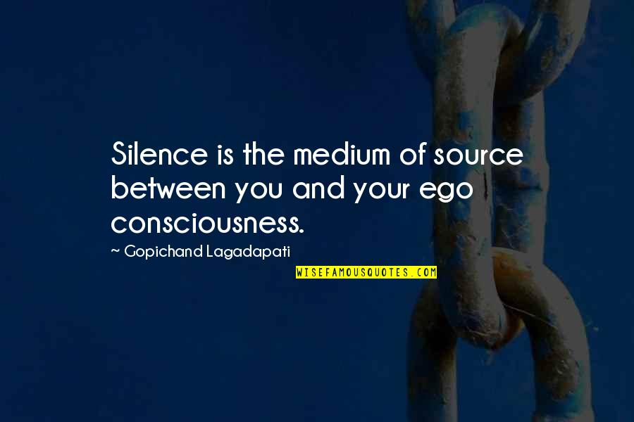 Your Silence Quotes By Gopichand Lagadapati: Silence is the medium of source between you