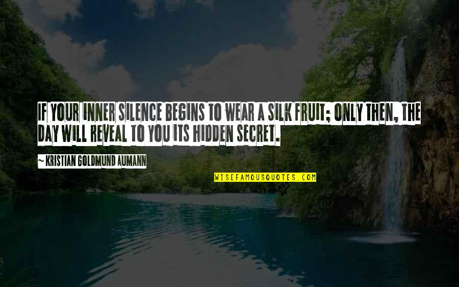 Your Silence Quotes By Kristian Goldmund Aumann: If your inner silence begins to wear a