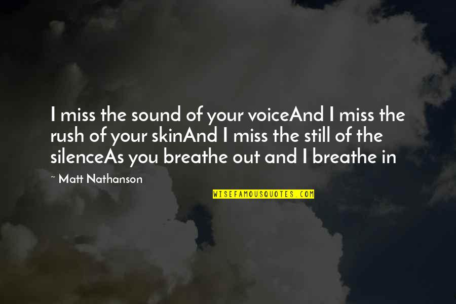 Your Silence Quotes By Matt Nathanson: I miss the sound of your voiceAnd I