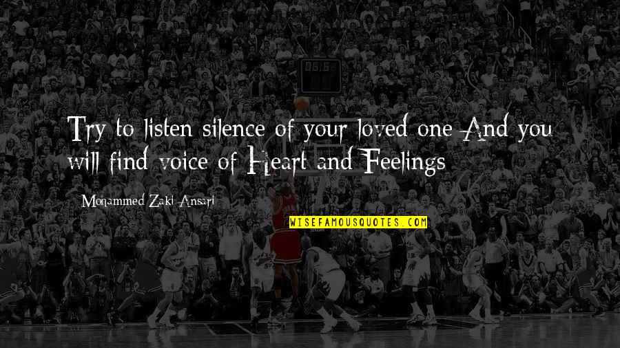 Your Silence Quotes By Mohammed Zaki Ansari: Try to listen silence of your loved one