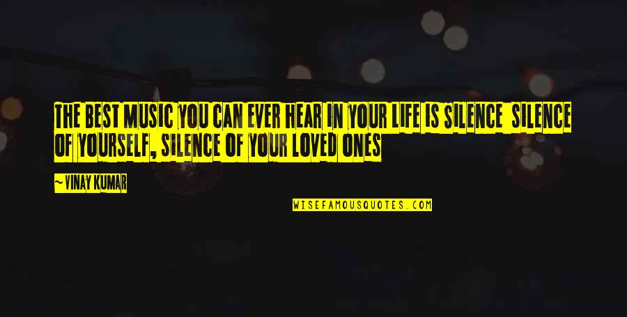 Your Silence Quotes By Vinay Kumar: The Best Music you can ever hear in