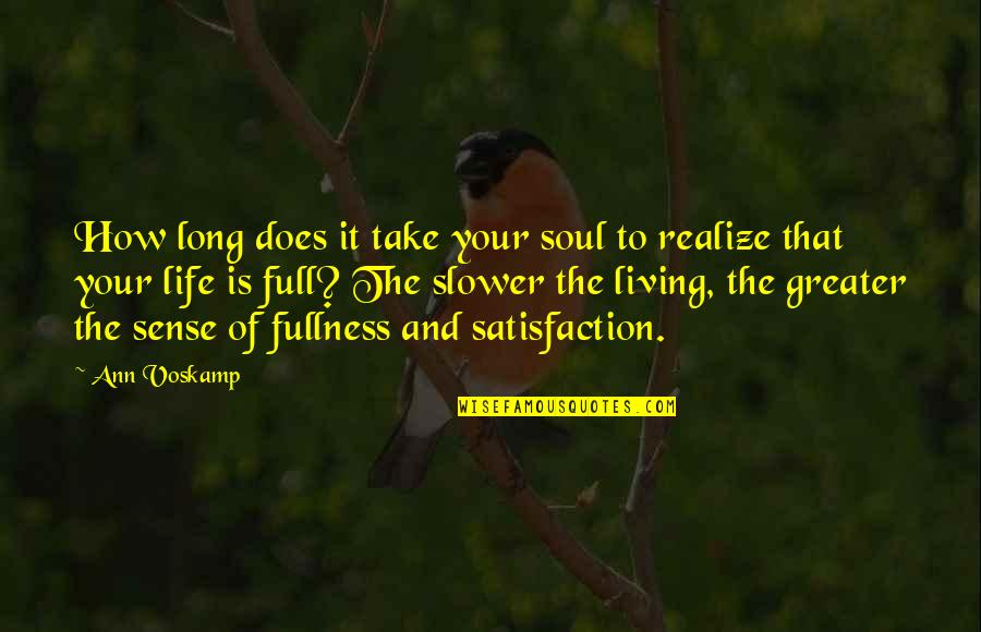 Your Soul Quotes By Ann Voskamp: How long does it take your soul to