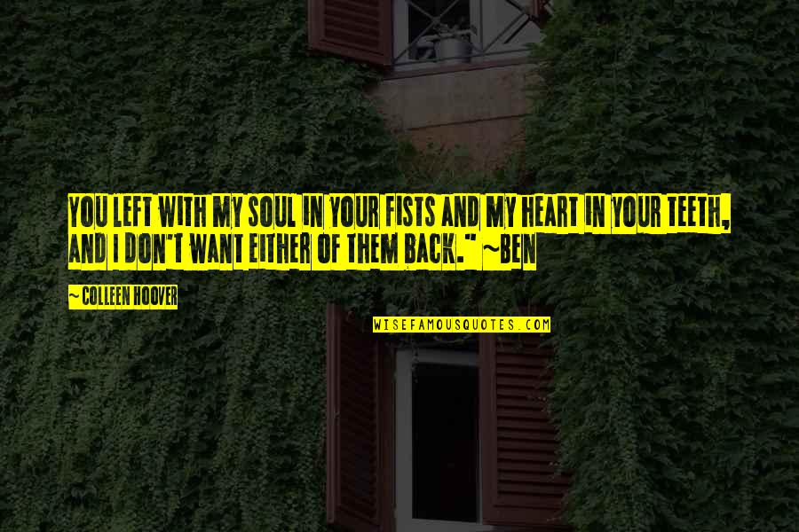 Your Soul Quotes By Colleen Hoover: You left with my soul in your fists