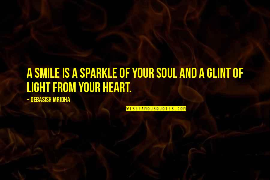 Your Soul Quotes By Debasish Mridha: A smile is a sparkle of your soul