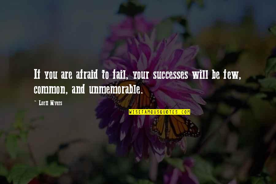 Your Spirit Animal Quotes By Lorii Myers: If you are afraid to fail, your successes