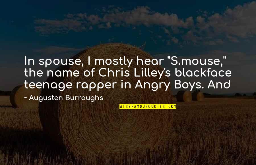 """Your Spouse's Ex Quotes By Augusten Burroughs: In spouse, I mostly hear """"S.mouse,"""" the name"""
