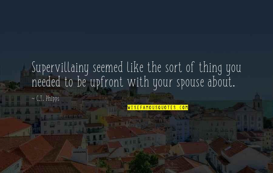 Your Spouse's Ex Quotes By C.T. Phipps: Supervillainy seemed like the sort of thing you