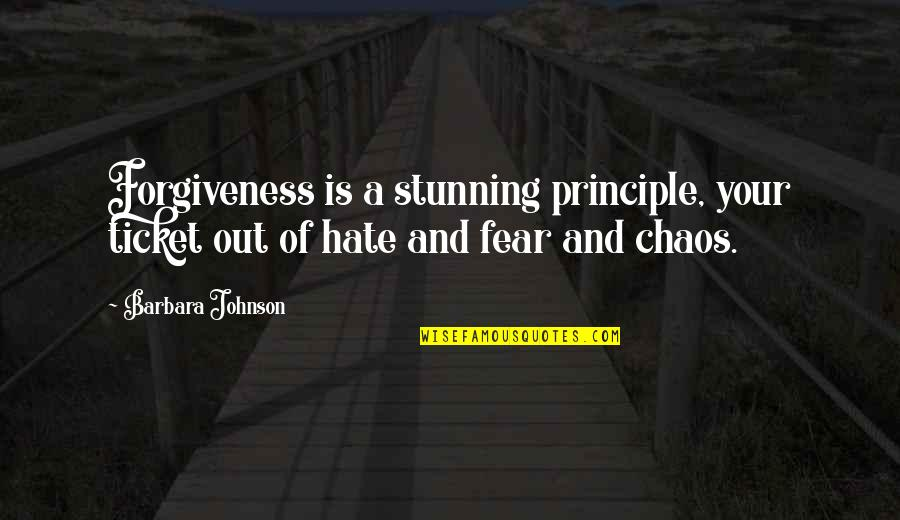 Your Stunning Quotes By Barbara Johnson: Forgiveness is a stunning principle, your ticket out