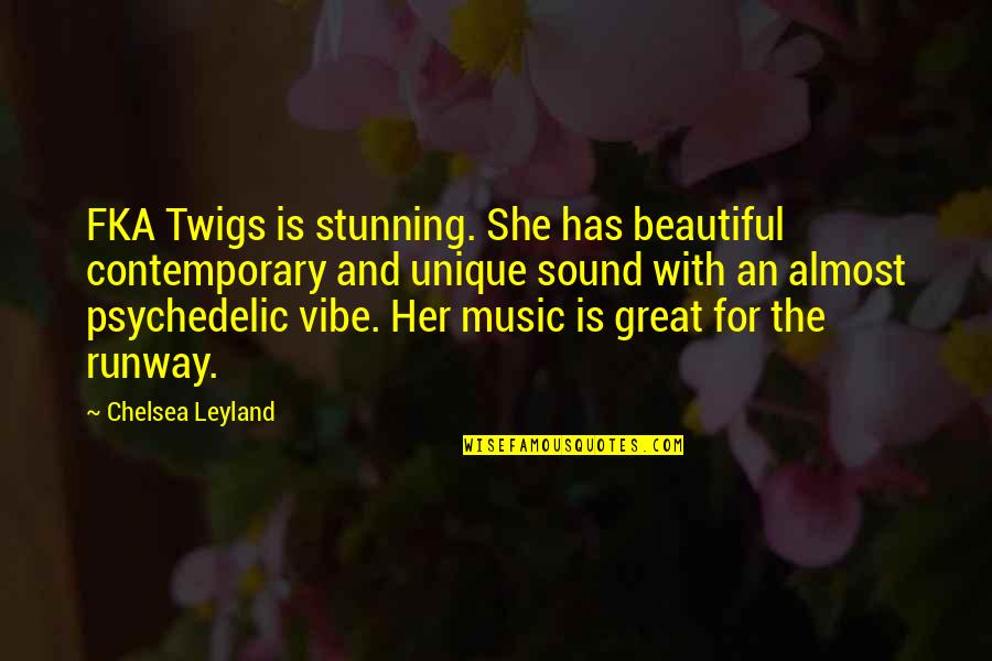 Your Stunning Quotes By Chelsea Leyland: FKA Twigs is stunning. She has beautiful contemporary