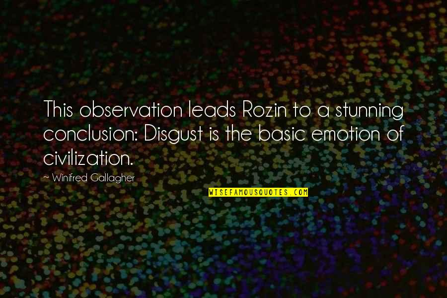Your Stunning Quotes By Winifred Gallagher: This observation leads Rozin to a stunning conclusion: