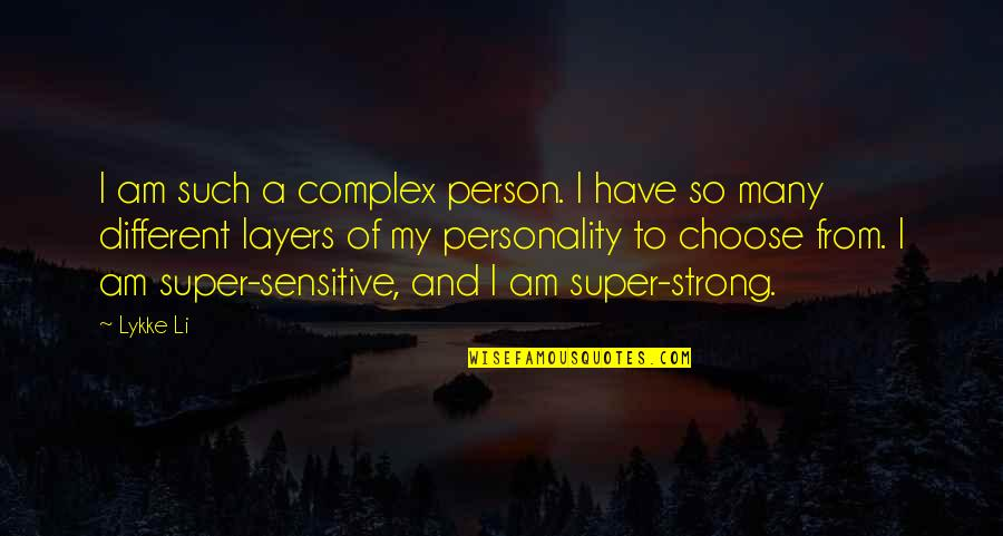 Your Such A Strong Person Quotes By Lykke Li: I am such a complex person. I have