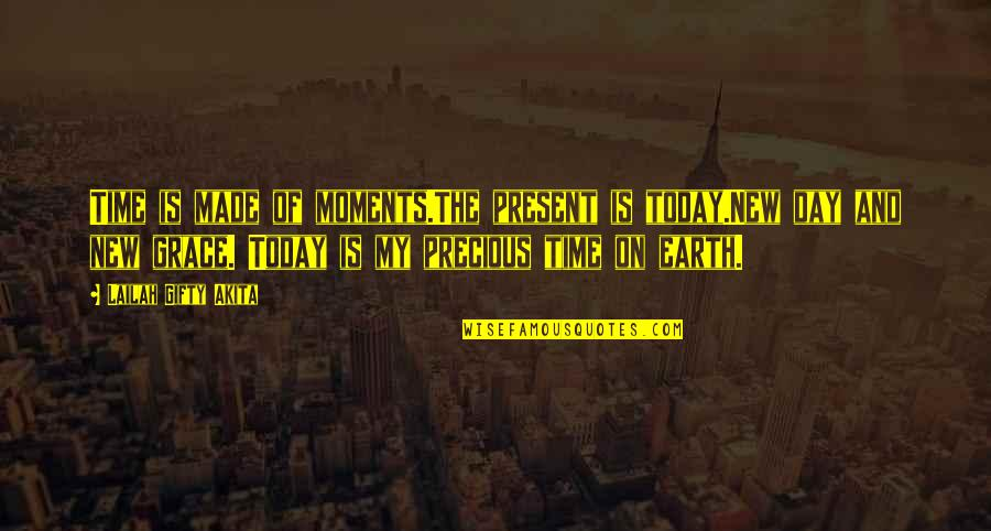 Your Time On Earth Quotes By Lailah Gifty Akita: Time is made of moments.The present is today.New