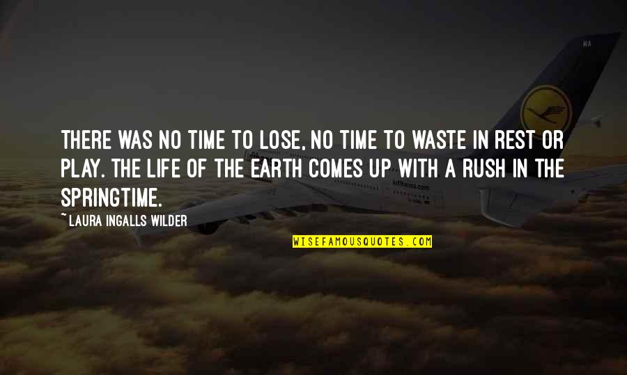 Your Time On Earth Quotes By Laura Ingalls Wilder: There was no time to lose, no time