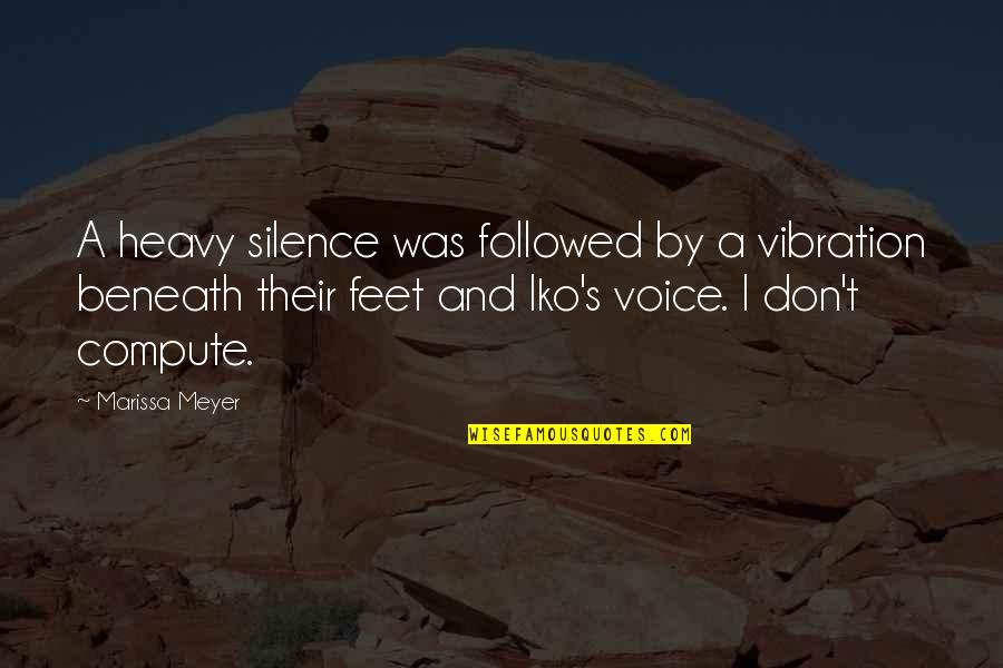 Your Vibration Quotes By Marissa Meyer: A heavy silence was followed by a vibration