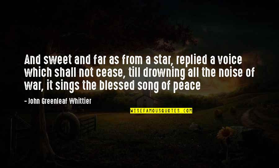 Your Voice So Sweet Quotes By John Greenleaf Whittier: And sweet and far as from a star,
