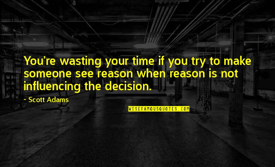Your Wasting Your Time Quotes: top 63 famous quotes about