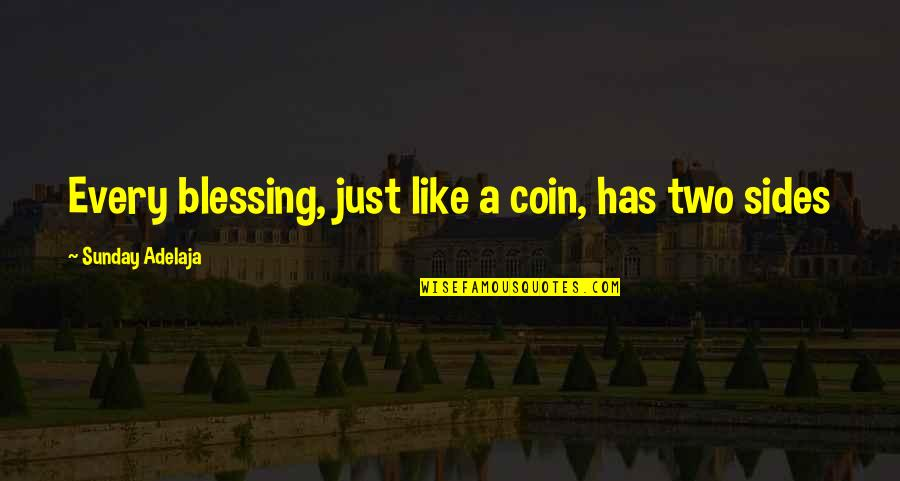 You're A Wonderful Human Being Quotes By Sunday Adelaja: Every blessing, just like a coin, has two