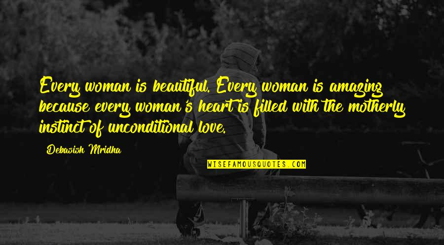 You're Amazing Because Quotes By Debasish Mridha: Every woman is beautiful. Every woman is amazing