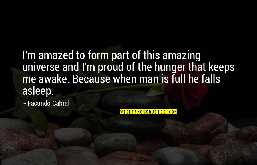 You're Amazing Because Quotes By Facundo Cabral: I'm amazed to form part of this amazing