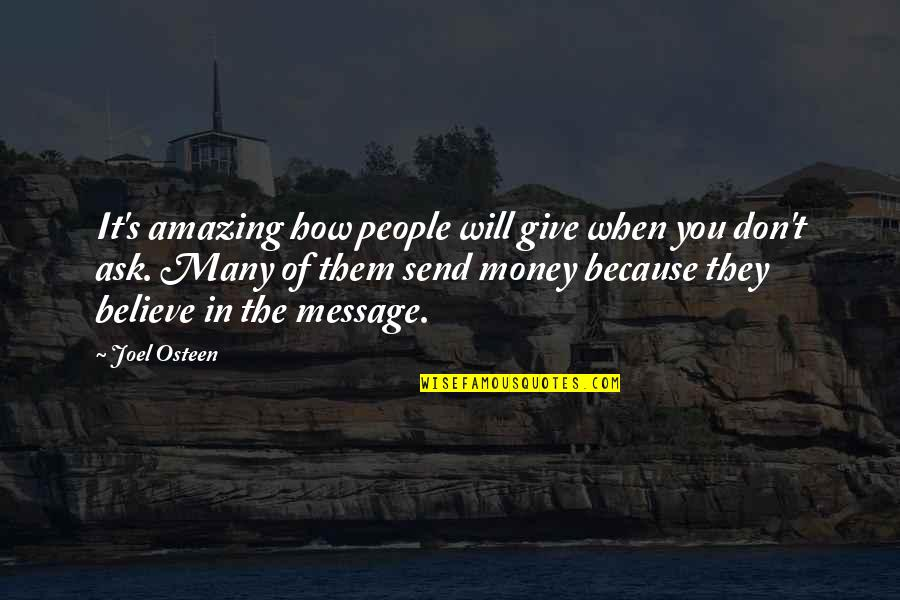 You're Amazing Because Quotes By Joel Osteen: It's amazing how people will give when you