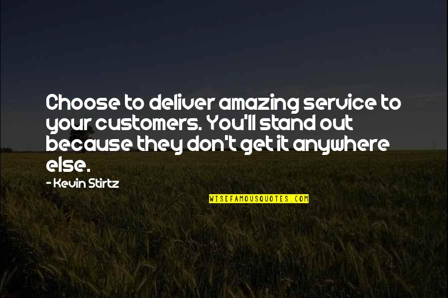 You're Amazing Because Quotes By Kevin Stirtz: Choose to deliver amazing service to your customers.