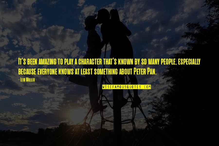 You're Amazing Because Quotes By Levi Miller: It's been amazing to play a character that's