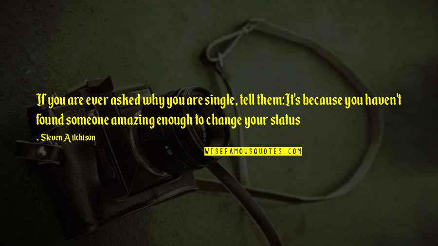 You're Amazing Because Quotes By Steven Aitchison: If you are ever asked why you are