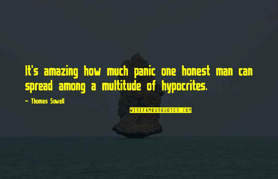 You're An Amazing Man Quotes By Thomas Sowell: It's amazing how much panic one honest man