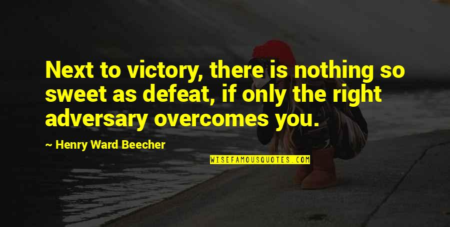 You're As Sweet As Quotes By Henry Ward Beecher: Next to victory, there is nothing so sweet