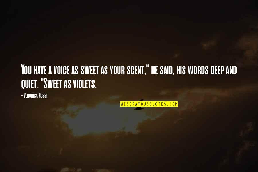 You're As Sweet As Quotes By Veronica Rossi: You have a voice as sweet as your