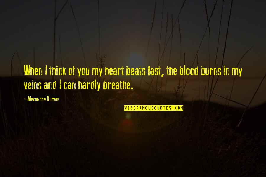 You're In My Veins Quotes By Alexandre Dumas: When I think of you my heart beats