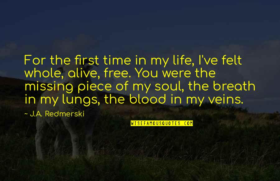 You're In My Veins Quotes By J.A. Redmerski: For the first time in my life, I've
