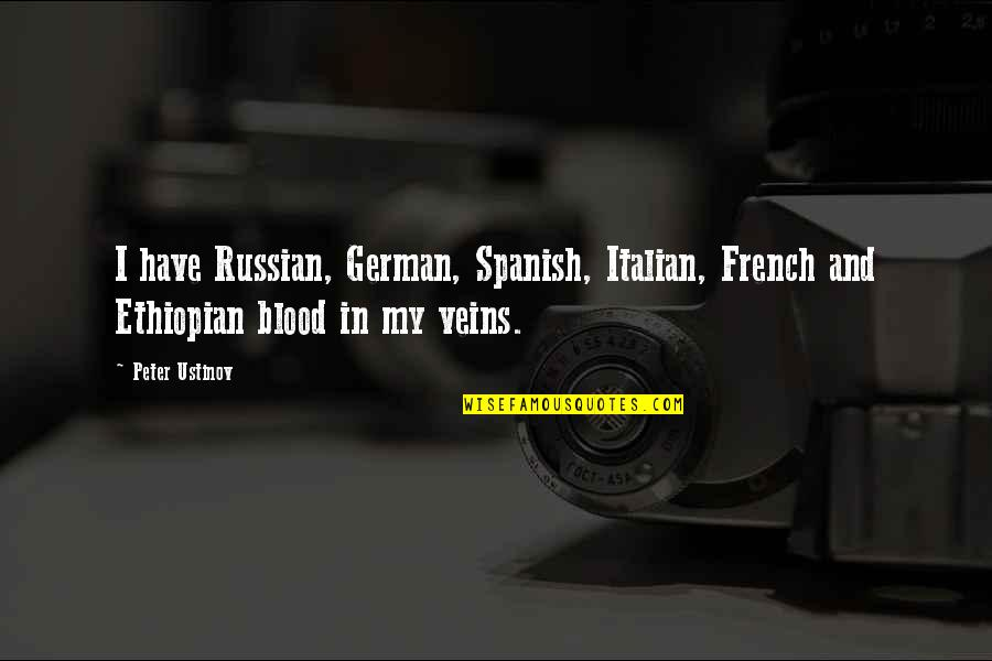 You're In My Veins Quotes By Peter Ustinov: I have Russian, German, Spanish, Italian, French and