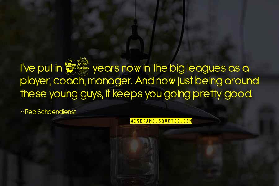 You're Just A Player Quotes By Red Schoendienst: I've put in 63 years now in the