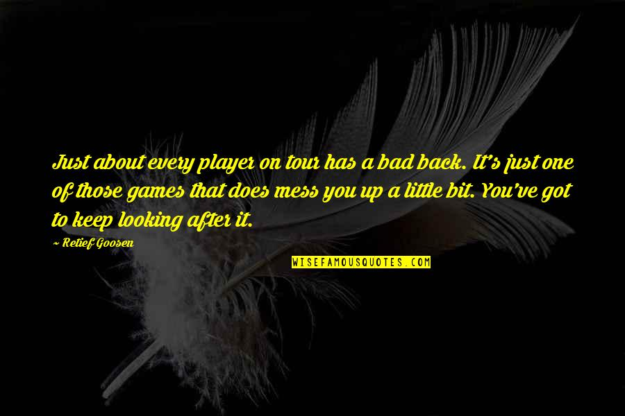 You're Just A Player Quotes By Retief Goosen: Just about every player on tour has a