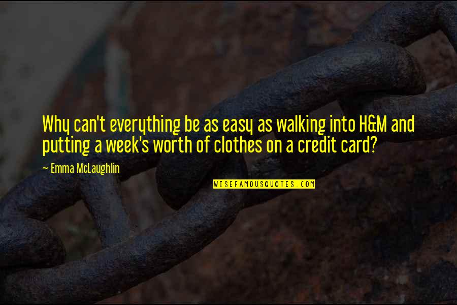 You're Just Not Worth It Quotes By Emma McLaughlin: Why can't everything be as easy as walking