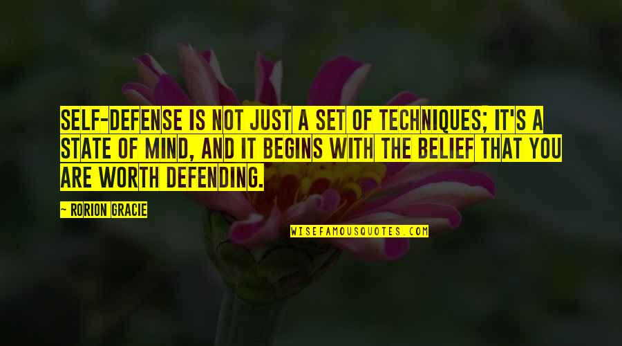 You're Just Not Worth It Quotes By Rorion Gracie: Self-defense is not just a set of techniques;