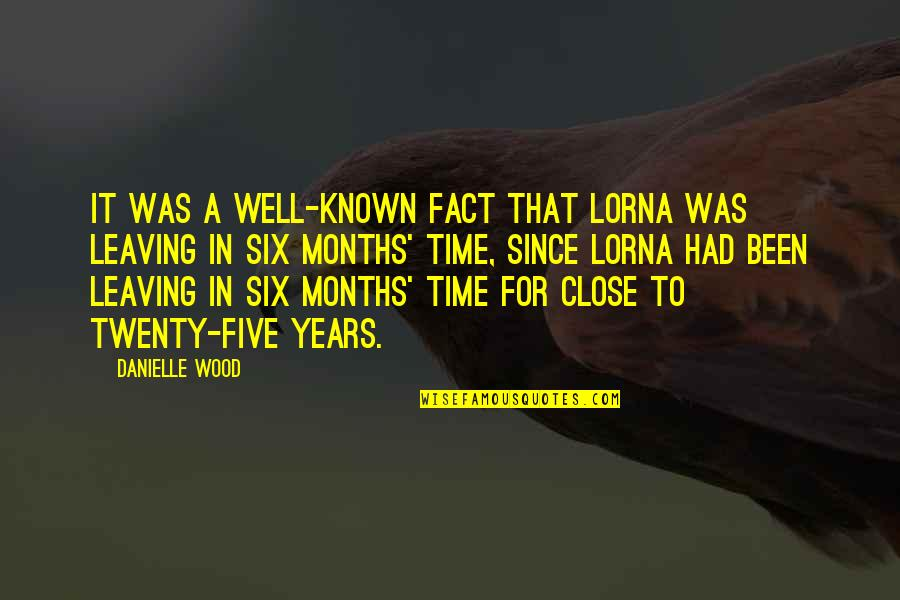 You're Leaving Work Quotes By Danielle Wood: It was a well-known fact that Lorna was