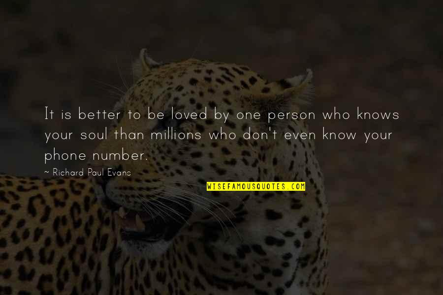 You're My Number One Love Quotes By Richard Paul Evans: It is better to be loved by one