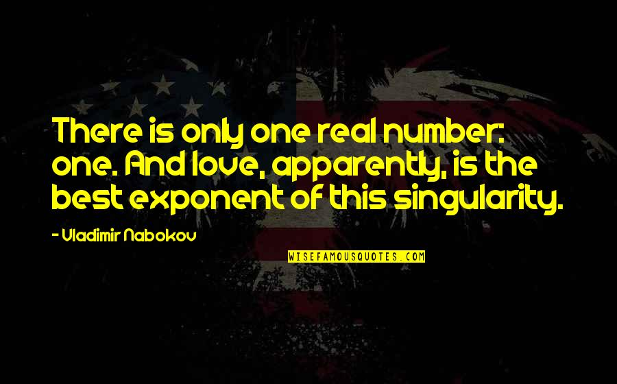 You're My Number One Love Quotes By Vladimir Nabokov: There is only one real number: one. And