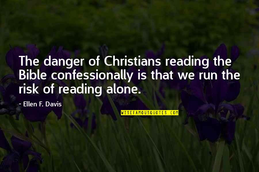 You're Not Alone Bible Quotes By Ellen F. Davis: The danger of Christians reading the Bible confessionally