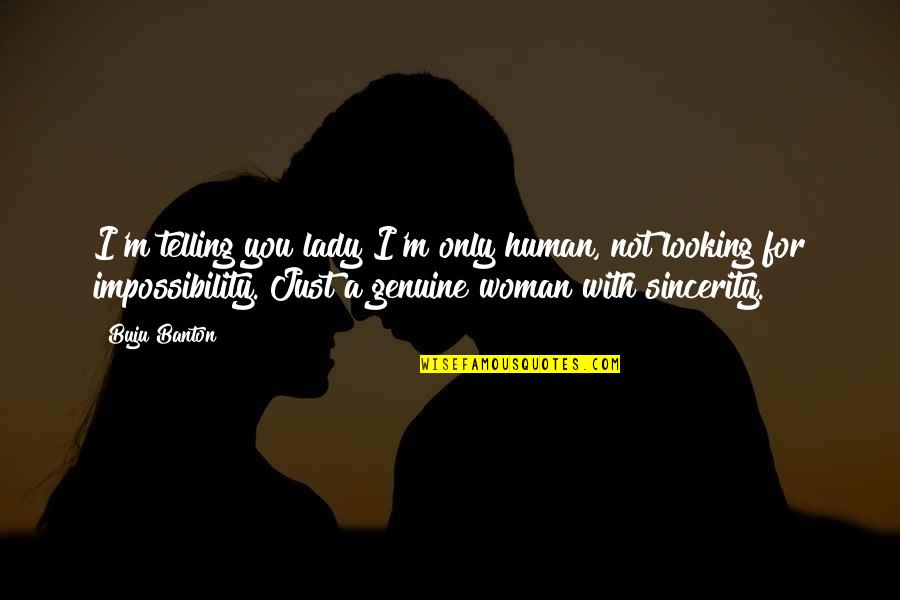 You're Not Perfect But You're Worth It Quotes By Buju Banton: I'm telling you lady I'm only human, not